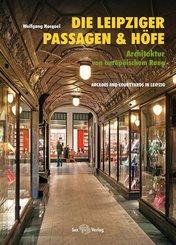 Die Leipziger Passagen und Höfe - Arcades and Courtyards in Leipzig