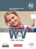W plus V, Höhere Berufsfachschule NRW: 11. Jahrgangsstufe - BWL mit ReWe, Schülerbuch mit CD-ROM; Bd.1