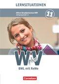 W plus V, Höhere Berufsfachschule NRW: 11. Jahrgangsstufe - BWL mit ReWe, Lernsituationen; Bd.1