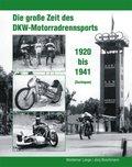 Die große Zeit des DKW-Motorradrennsports