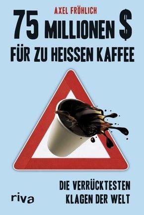 75 Millionen $ für zu heißen Kaffee