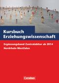 Kursbuch Erziehungswissenschaft, Ausgabe Nordrhein-Westfalen: Zentralabitur 2015/2016 Nordrhein-Westfalen