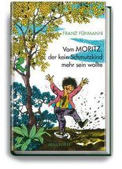 Vom Moritz, der kein Schmutzkind mehr sein wollte