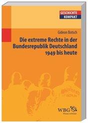 Die extreme Rechte in der Bundesrepublik Deutschland. 1949 bis heute