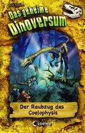Das geheime Dinoversum - Der Raubzug des Coelophysis