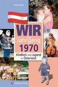 Wir vom Jahrgang 1970 - Kindheit und Jugend in Österreich