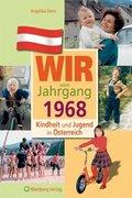 Wir vom Jahrgang 1968 - Kindheit und Jugend in Österreich