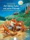 Der kleine Fuchs und seine Freunde