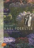 Karl Foerster - Seine Blumen, seine Gärten