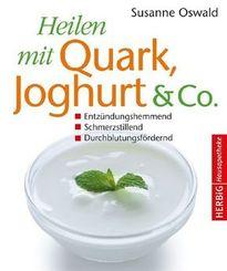 Heilen mit Quark, Jogurth & Co.