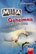 Mila und das Geheimnis der weißen Stute