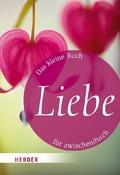 Das kleine Buch für zwischendurch: Liebe