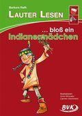 LAUTER LESEN - ... bloß ein Indianermädchen