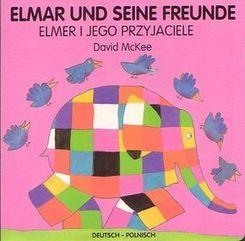 Elmar und seine Freunde, deutsch-polnisch - Elmer i jego przyjaciele