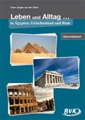 Leben und Alltag in Ägypten, Griechenland und Rom