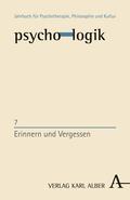 psycho-logik: Erinnern und Vergessen; Bd.,7