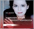 Iris Berben liest: Verbrannte Bücher - Verfemte Komponisten, 1 Audio-CD