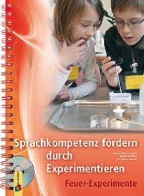 Sprachkompetenz fördern durch Experimentieren - Feuer-Experimente, m. 1 CD-ROM