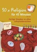 30 x Religion für 45 Minuten, Klasse 1/2 - Bd.1
