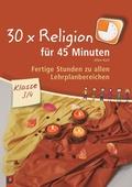 30 x Religion für 45 Minuten, Klasse 3/4 - Bd.1