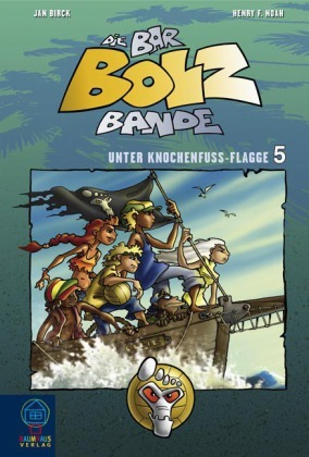 Die Bar-Bolz-Bande - Unter Knochenfuß-Flagge