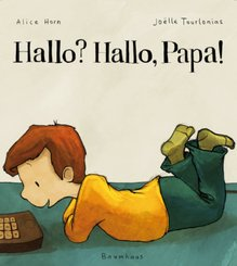 Hallo? Hallo, Papa!