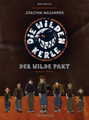 Die wilden Kerle - Der wilde Pakt