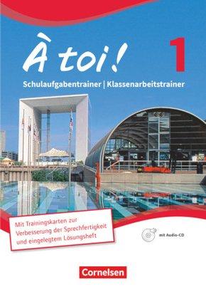 À toi! - Vierbändige Ausgabe: Schulaufgabentrainer/Klassenarbeitstrainer, m. Audio-CD; Bd.1