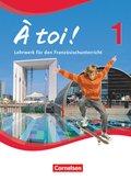 À toi! - Vierbändige Ausgabe: Schülerbuch; Bd.1
