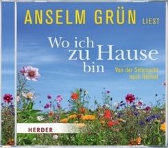 Anselm Grün liest: Wo ich zu Hause bin, Audio-CD