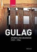 Gulag. Spuren und Zeugnisse 1929-1956