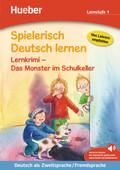 Spielerisch Deutsch lernen: Lernkrimi - Das Monster im Schulkeller