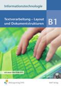 Informationstechnologie, Ausgabe Realschule Bayern: Textverarbeitung - Layout und Dokumentstrukturen, m. CD-ROM; Modul B.1