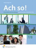 Ach so! Wirtschaft und Verwaltung: Jahrgangsstufe 7/8, Schülerbuch
