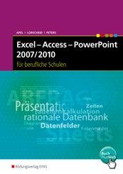 Excel - Access - PowerPoint 2007/2010 für berufliche Schulen