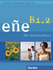 eñe - Der Spanischkurs: Niveau B1.2, Kursbuch + Arbeitsbuch, m. Audio-CD