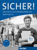 Sicher! B1+: Arbeitsbuch, m. Audio-CD