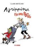 Agrippina, Fix und Fertig