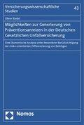 Möglichkeiten zur Generierung von Präventionsanreizen in der Deutschen Gesetzlichen Unfallversicherung