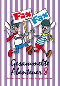 Fix und Fax, Gesammelte Abenteuer - Bd.8