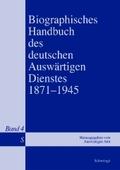 Biographisches Handbuch des deutschen Auswärtigen Dienstes 1871-1945 - Bd.4