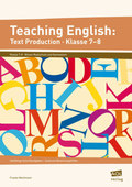 Teaching English: Text Production, Klasse 7-8