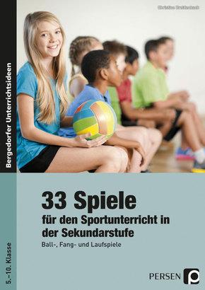 33 Spiele für den Sportunterricht in der Sekundarstufe