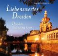 Liebenswertes Dresden - Dresden, close to my heart