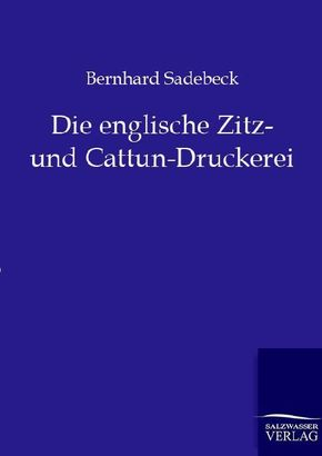 Die englische Zitz- und Cattun-Druckerei