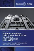 Schleiermachers Lehre von der Kirche in seinen theologischen Schriften