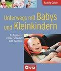 Unterwegs mit Babys und Kleinkindern