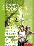 Praxis Sprache, Ausgabe 2011 für Sachsen: Klasse 7, Schülerband