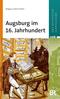 Augsburg im 16. Jahrhundert