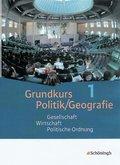 Grundkurs Politik/Geografie: Gesellschaft - Wirtschaft - Politische Ordnung; Bd.1